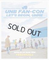2018 UNB Fan-con : LET'S BEGIN, UNME